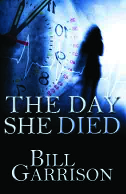 The Day She Died by Bill Garrison