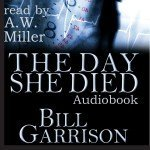 The Day She Died by Bill Garrison: Audiobook now available
