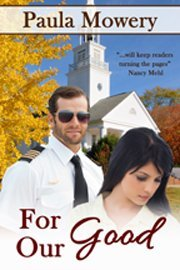 Paula Mowery wrote For Our Good, Christian fiction about a corporate pilot and his temptations